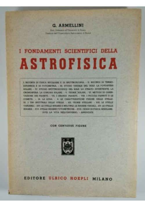 I FONDAMENTI SCIENTIFICI DELLA ASTROFISICA di Armellini 1953 Hoepli libro usato
