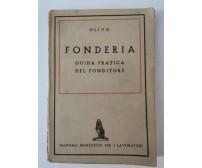 FONDERIA GUIDA PRATICA DEL FONDITORE di Mario Olivo - Marzocco manuali 1948