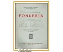 FONDERIA elementi di tecnologia meccanica di Alfredo Galassini 1952 Hoepli libro