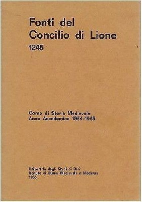 FONTI DEL CONCILIO DI LIONE 1245 Università degli Studi di Bari 1965 - libro