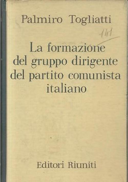 FORMAZIONE DEL GRUPPO DIRIGENTE DEL PARTITO COMUNISTA ITALIANO 1923 24 Togliatti