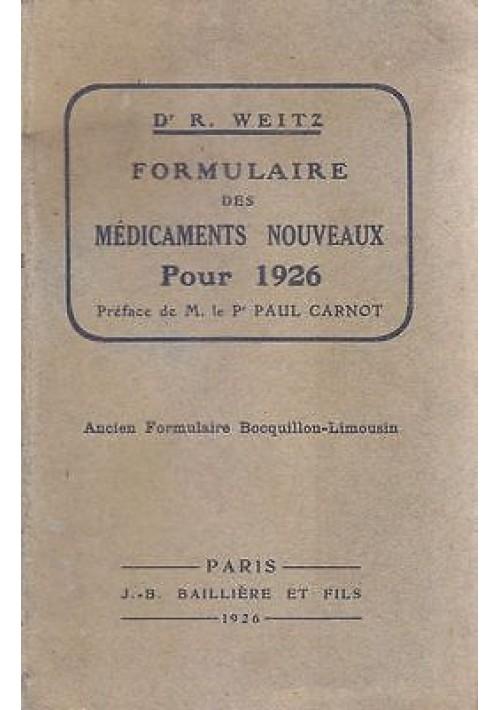 FORMULAIRE DES MEDICAMENTS NOUVEAUX  POUR 1926 Dr. R. Weitz 1926 Baillière
