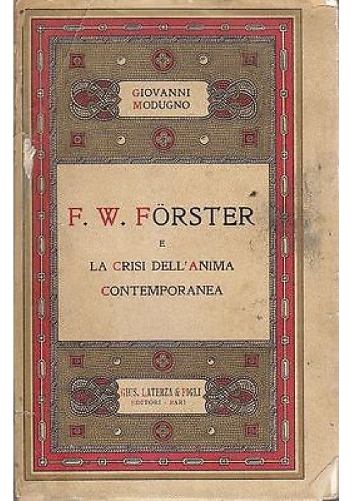 FORSTER E LA CRISI DELL'ANIMA CONTEMPORANEA di  Giovanni Modugno - 1931 Laterza