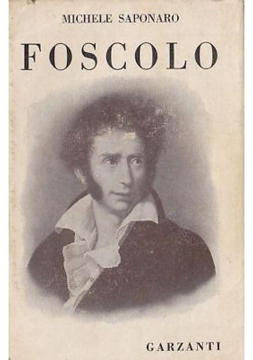 FOSCOLO di Michele Saponaro - Garzanti 1945