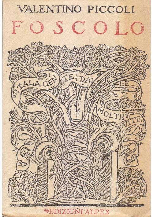 FOSCOLO di Valentino Piccoli 1928  Edizioni Alpes