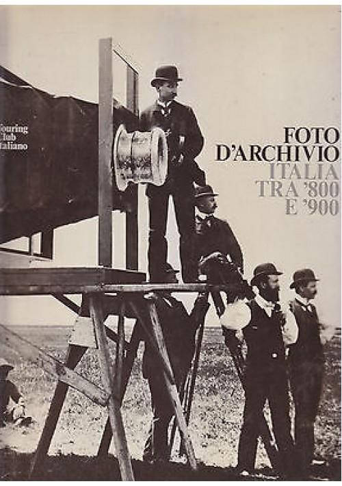 FOTO D ARCHIVIO ITALIA FRA 800 E 900  A cura di Maria Raffaella Flory Ceccopieri