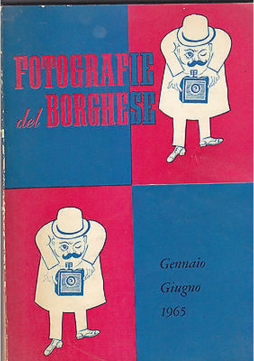 FOTOGRAFIE DEL BORGHESE GENNAIO - GIUGNO 1965 - il Borghese edizioni 1965
