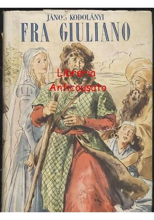 FRA GIULIANO di Janos Kodolanyi - Mondadori editore II edizione  1948