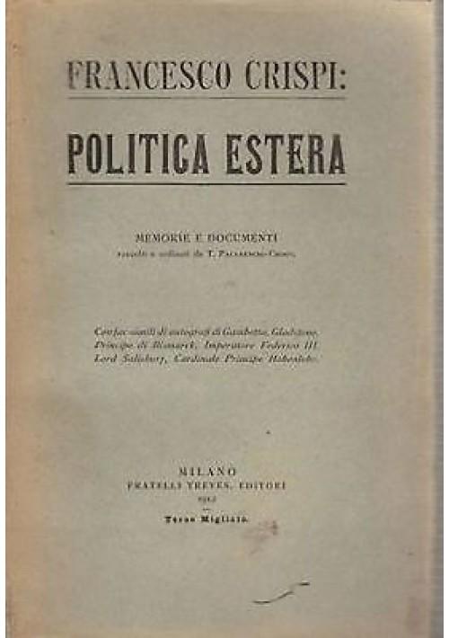 FRANCESCO CRISPI: POLITICA ESTERA Memorie e documenti Treves 1912 con facsimili