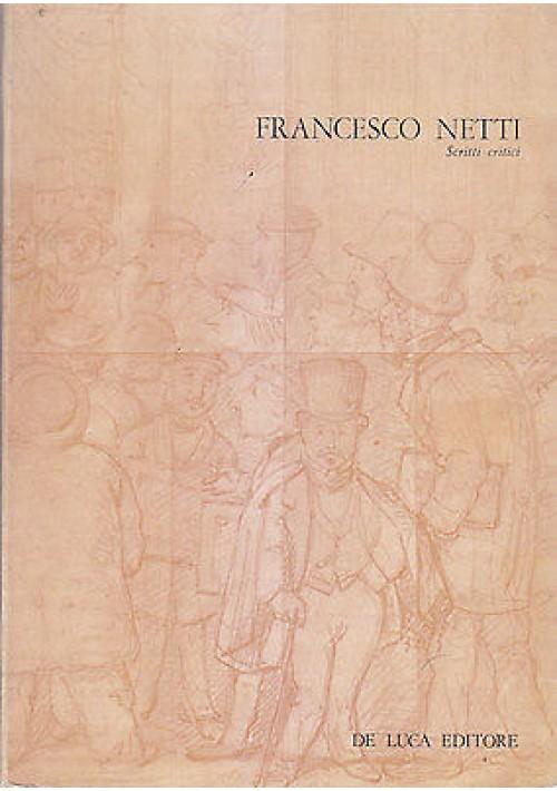 FRANCESCO NETTI SCRITTI CRITICI a cura di Lucio Galante 1980 De Luca editore
