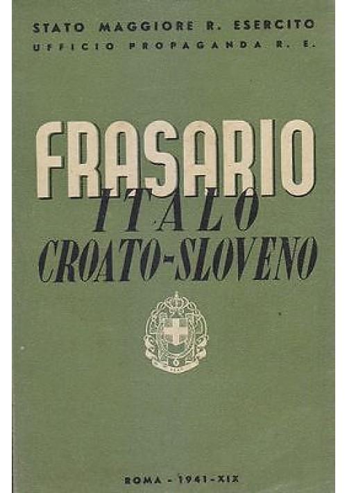 FRASARIO ITALO CROATO SLOVENO bozza di stampa 1941 Stato Maggiore R. Esercito *