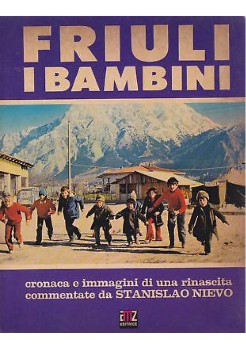 FRIULI I BAMBINI a cura di Adelchi Razza 1977  AMZ Cronaca e immagini rinascita
