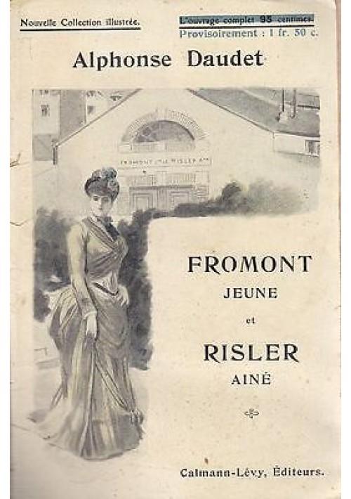 FROMONT JEUNE ET RISLER AINE' Alphonse Daudet Calmann.Levy 1919 (?) ill. VIDAL