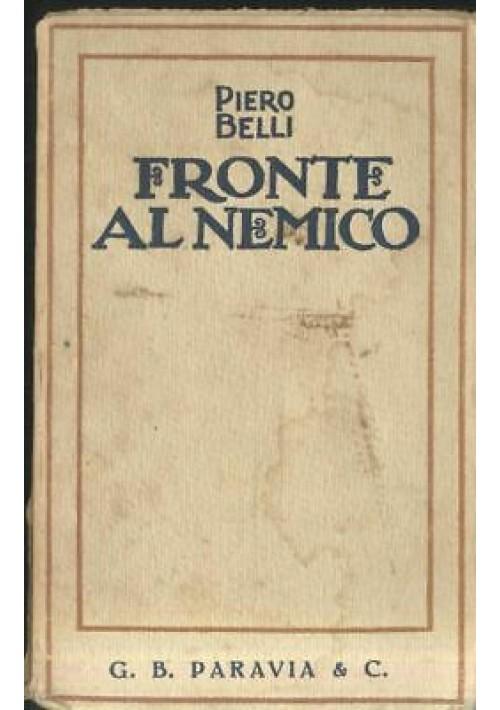 FRONTE AL NEMICO Piero Belli 1923 Paravia I edizione prima guerra mondiale
