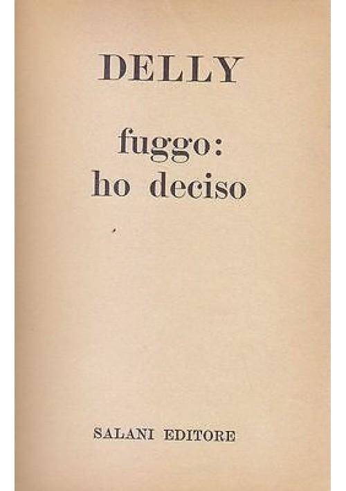 FUGGO HO DECISO  di Delly 1960 Salani editore i romanzi della rosa