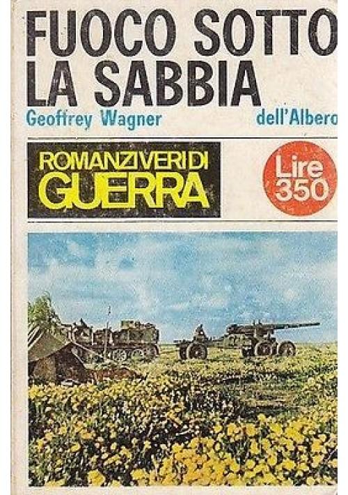 FUOCO SOTTO LA SABBIA di  Geoffrey Wagner - 1966 Dell'Albero