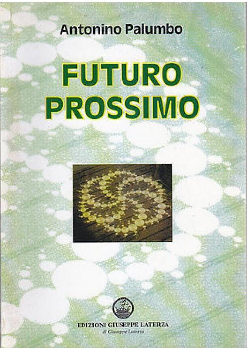 FUTURO PROSSIMO di Antonino Palumbo - Edizione Giuseppe Laterza 2003
