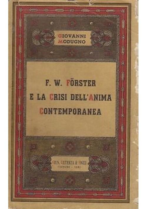 F.W. FORSTER E LA CRISI DELL'ANIMA CONTEMPORANEA 1946 Laterza editore
