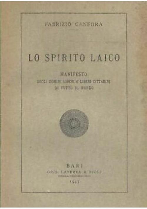 Fabrizio Canfora LO SPIRITO LAICO MANIFESTO DEGLI UOMINI LIBERI 1943 Laterza