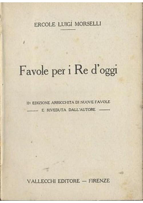 Favole per i Re d oggi di Ercole Luigi Morselli 1919 Vallecchi II edizione