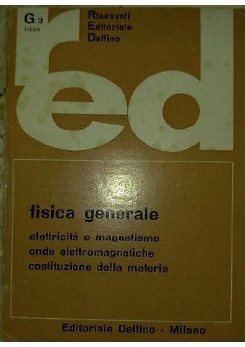 Fisica generale elettricità e magnetismo 1966 Riassunti Delfino editore