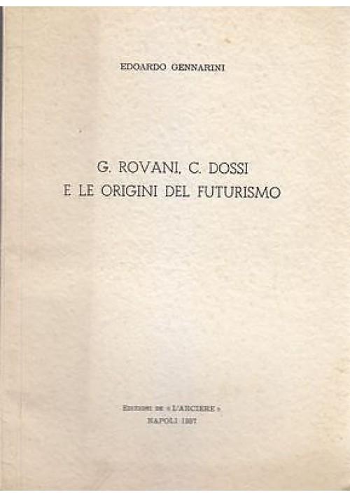 G. ROVANI C. DOSSI E LE ORIGINI DEL FUTURISMO di Edoardo Gennarini 1957
