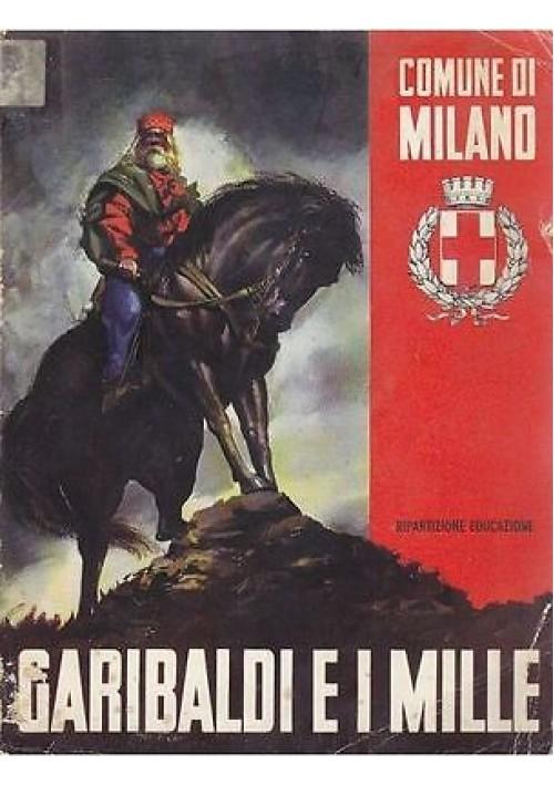 GARIBALDI E I MILLE di Mino Milani Cino del Duca nel centenario, 1960
