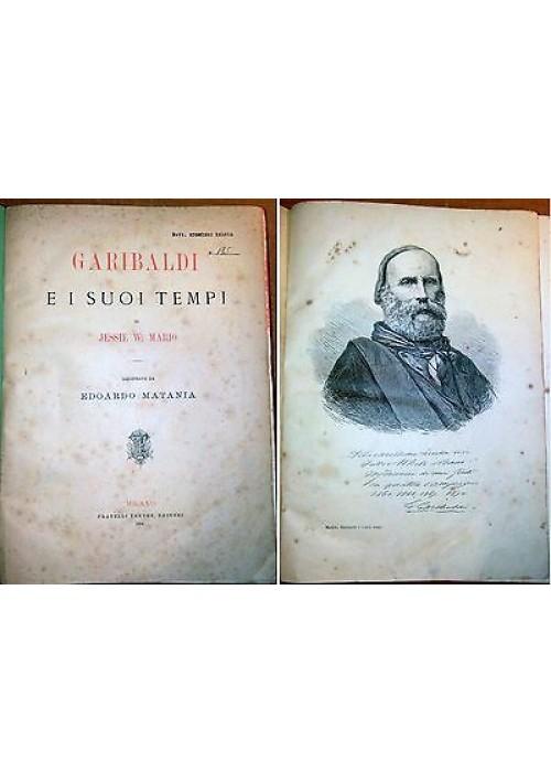 GARIBALDI E I SUOI TEMPI Jessie W. Mario 2 volumi 1884 Treves illustrato MATANIA