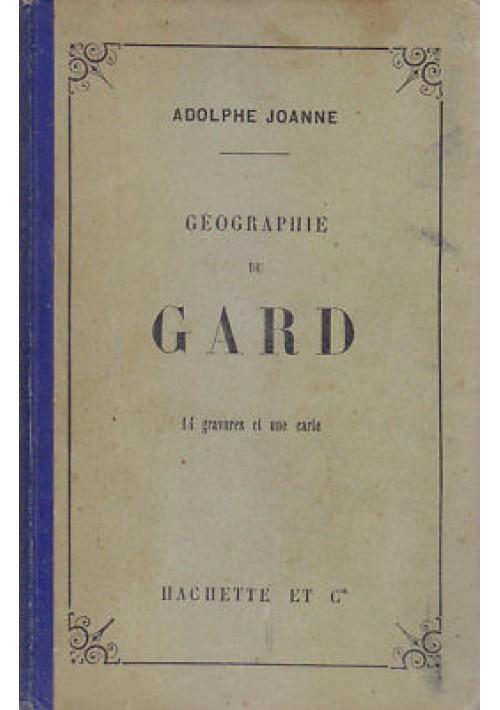 GEOGRAPHIE DU GARD di Adolphe Joanne 1896 Hachette con carta geografica colori *