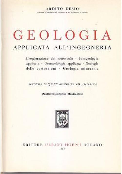 GEOLOGIA APPLICATA ALL'INGEGNERIA Ardito Desio  Hoepli 1959 II edizione *