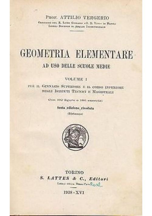 GEOMETRIA ELEMENTARE AD USO DELLE SCUOLE MEDIE VOL.I  di Attilio Vergerio 1938