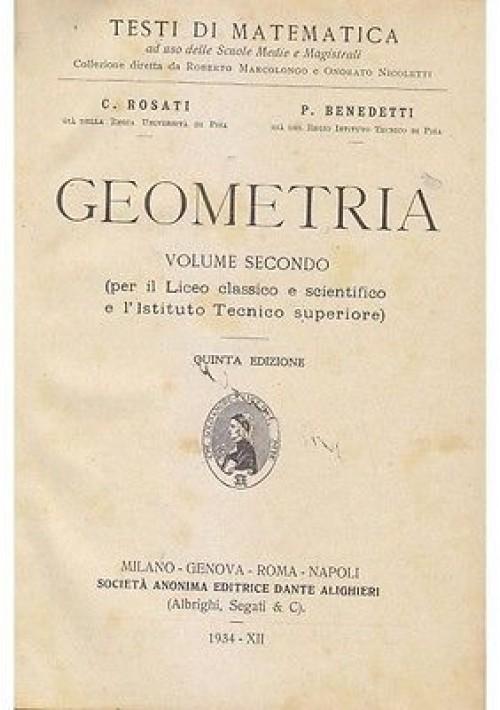 GEOMETRIA VOLUME II di Rosati P.Benedetti 1934 Società Editrice Dante Alighieri
