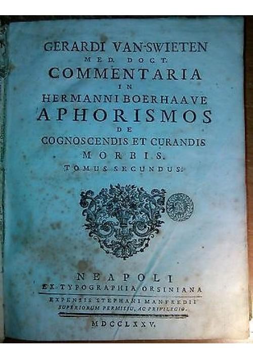 GERARDI VAN SWIETEN  COMMENTARIA IN HERMANNI BOERHAAVE APHORISMOS 1775 Ursiniana