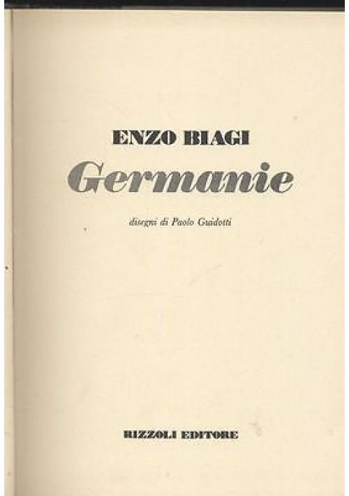 GERMANIE - la geografia di Enzo Biagi - Rizzoli I ediz. 1976  Paolo Guidotti