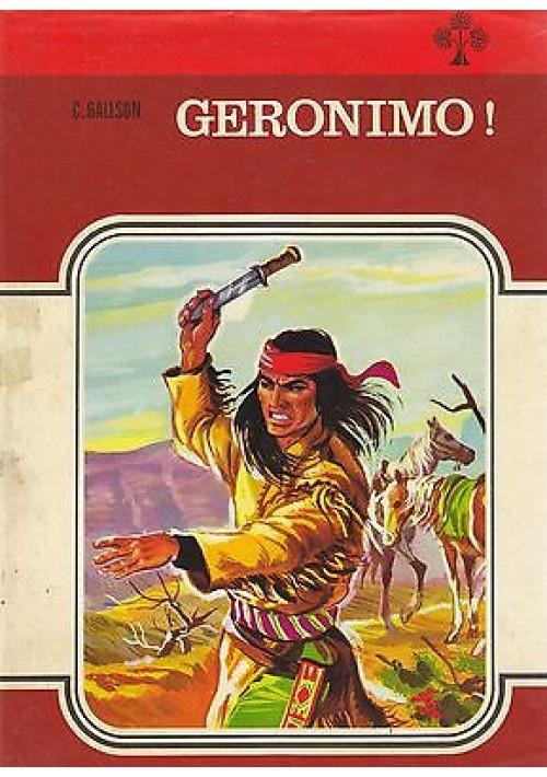 GERONIMO di C. Gallson 1973 Malipiero Editore ILLUSTRATO COLORI da A. D'Agostini