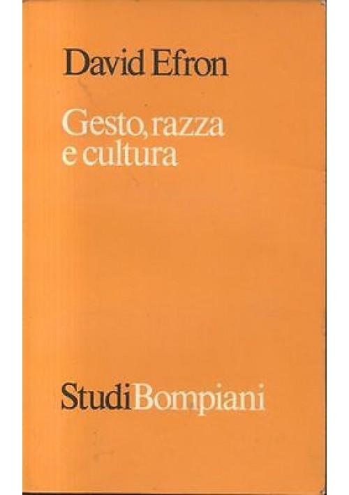 GESTO RAZZA E CULTURA di David Efron -  Bompiani editore 1974