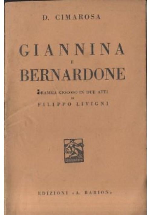 GIANNINA E BERNARDONE libretto d'opera Domenico Cimarosa 1936 Filippo Livigni