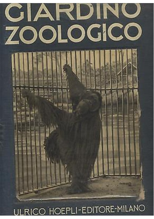 GIARDINO ZOOLOGICO di CRUDI e LEPRI - Hoepli 1931