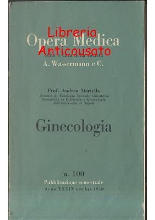 GINECOLOGIA di Andrea Martella - Opera medica Wassermann ottobre 1950 -350 pagin