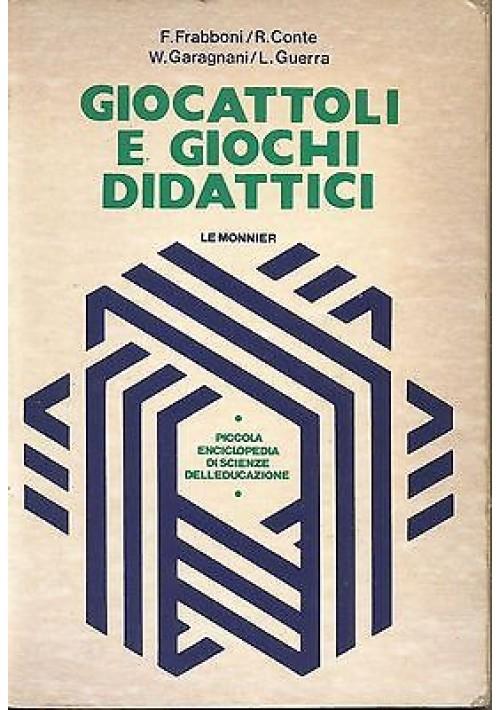 GIOCATTOLI E GIOCHI DIDATTICI di Frabboni Conte Garagnani Guerra 1977 Le Monnier