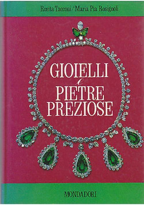 GIOIELLI E PIETRE PREZIOSE Rosita Tacconi  e Maria Pia Rosignoli 1968 Mondadori