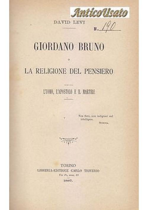 GIORDANO BRUNO O LA RELIGIONE DEL PENSIERO di David Levi 1887 Carlo Triverio