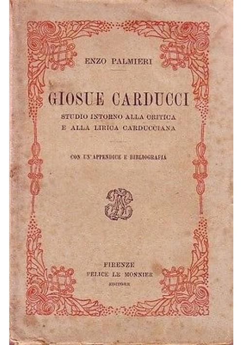 GIOSUE' CARDUCCI Enzo Palmieri studio intorno alla critica e lirica carducciana