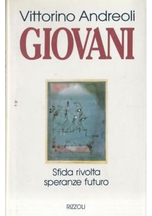 GIOVANI di Vittorino Andreoli - Rizzoli 1995 filosofia