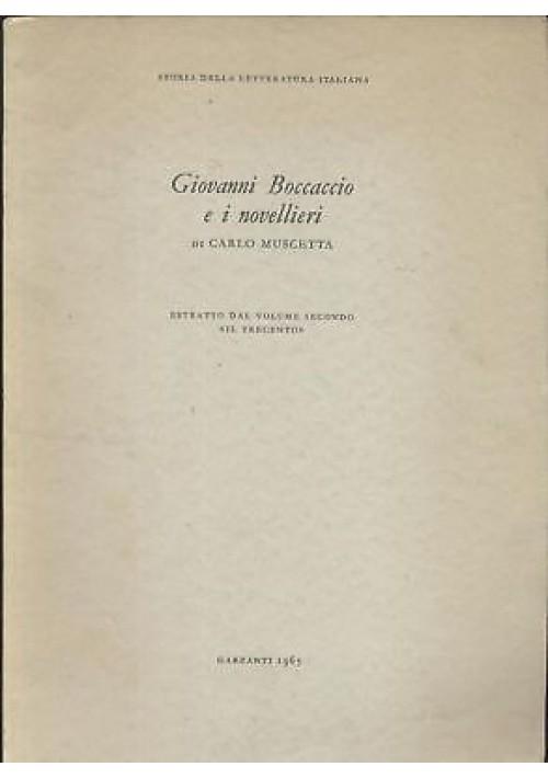 GIOVANNI BOCCACCIO E I NOVELLIERI di Carlo Muscetta Garzanti 1965 Autografato
