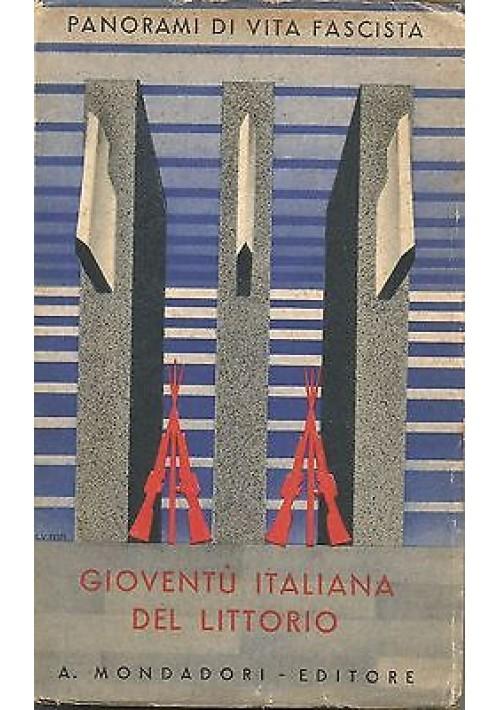 GIOVENTU' ITALIANA DEL LITTORIO Mondadori editore 1942