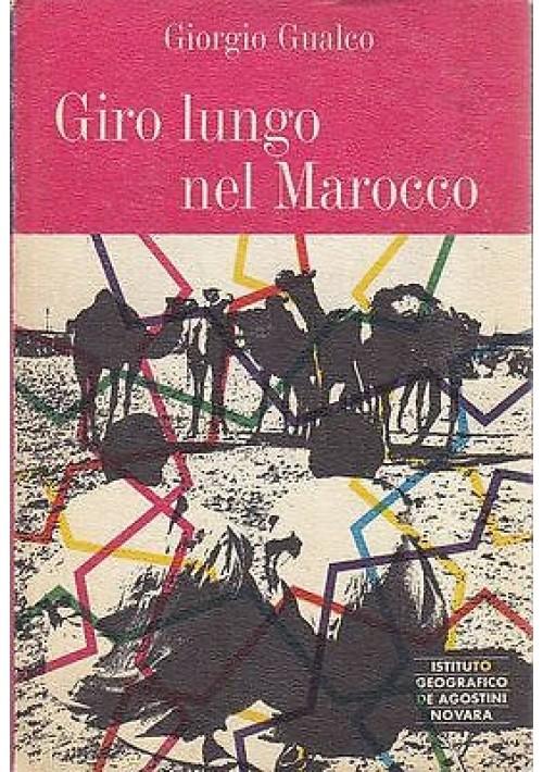 GIRO LUNGO NEL MAROCCO di Giorgio Gualco 1966  Istituto Geogafico De Agostini