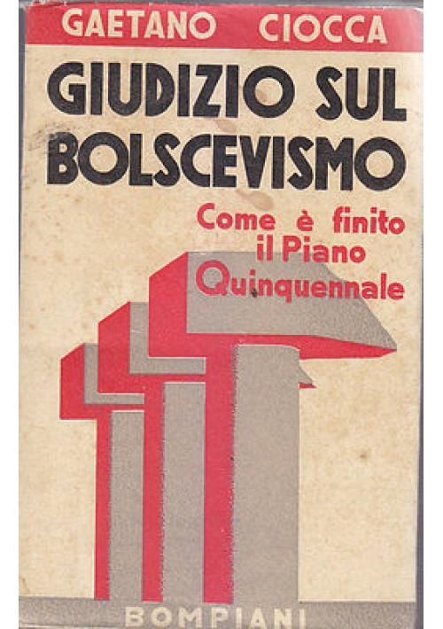 GIUDIZIO SUL BOLSCEVISMO COME E' FINITO IL PIANO QUINQUENNALE di Gaetano Ciocca
