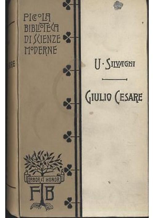 GIULIO CESARE di Umberto Silvagni 1930 Bocca piccola biblioteca scienze moderne