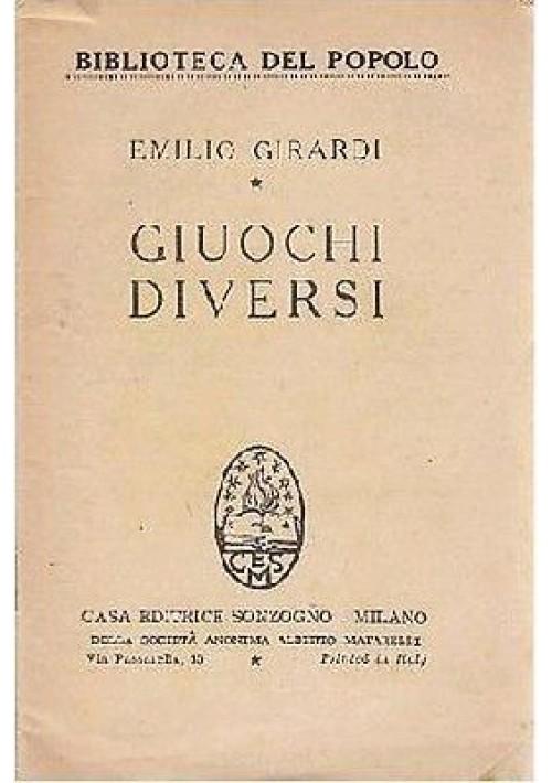 GIUOCHI DIVERSI di Emilio Girardi - 1950 Sonzogno editore biblioteca del popolo